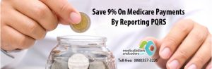 Save 9% On Medicare Payments By Reporting PQRS