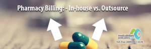 Pharmacy Billing In-house vs Outsource