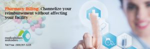 Pharmacy Billing: Channelize Your Reimbursement without Affecting Your Facility