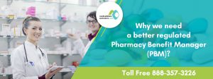 Why We Need A Better Regulated Pharmacy Benefit Manager (PBM)?