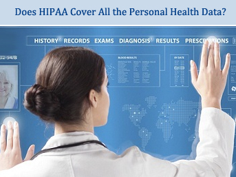 Does HIPAA Cover All the Personal Health Data?