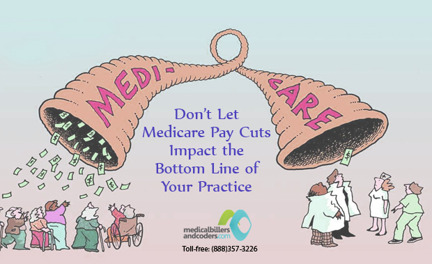 Don't Let Medicare Pay Cuts Impact the Bottom Line of Your Practice