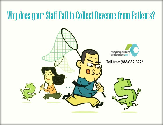 Why does your Staff Fail to Collect Revenue from Patients?