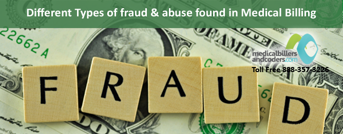 Different Types of Fraud and Abuse found in Medical Billing - Leading Medical  Billing Services | medicalbillersandcoders
