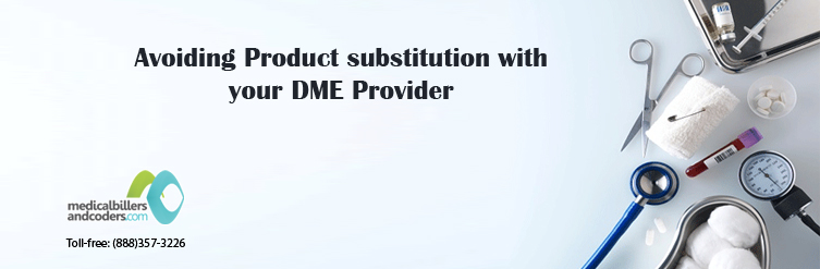 Avoiding-Product-substitution-with-your-DME-Provider