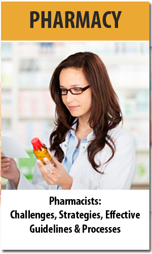Pharmacists: Challenges, Strategies, Effective Guidelines & Processes