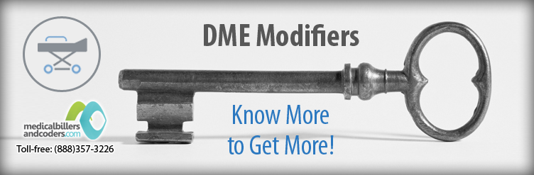 DME Modifiers- Know more to get more! - Latest Updates on