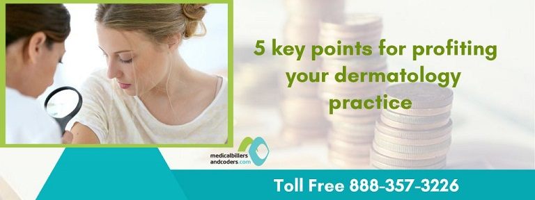 5 Key Points for Profiting your Dermatology Practice