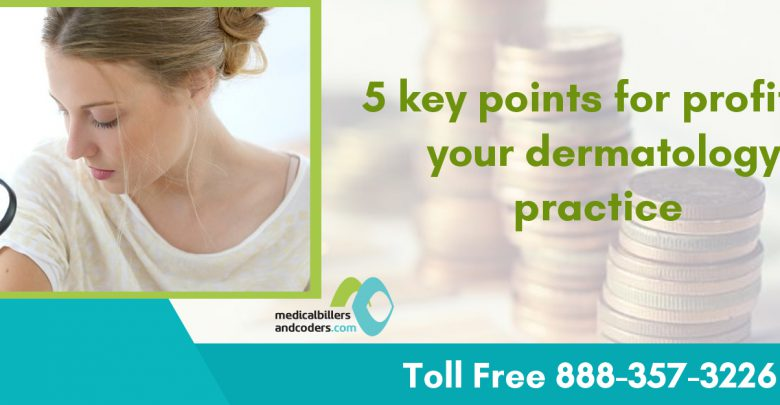 5-key-points-for-profiting-your-dermatology-practice