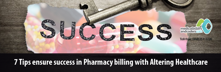 7-Tips-ensure-success-in-Pharmacy-billing-with-Altering-Healthcare