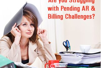 Are you Struggling with Pending AR and Billing Challenges?