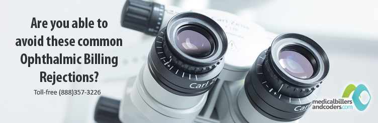 Are you able to avoid these common Ophthalmic Billing Rejections?