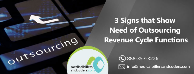 3 Signs that Show Need of Outsourcing Revenue Cycle Functions
