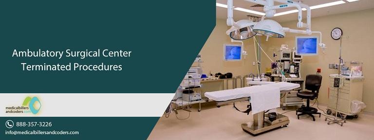 Ambulatory Surgical Center Terminated Procedures