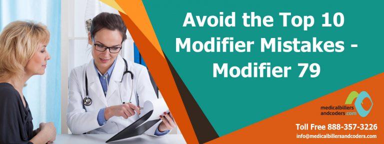 Avoid the Top 10 Modifier Mistakes – Modifier 79