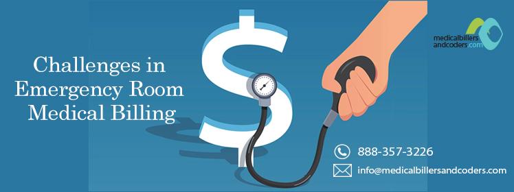 CHALLENGES IN EMERGENCY ROOM MEDICAL BILLING
