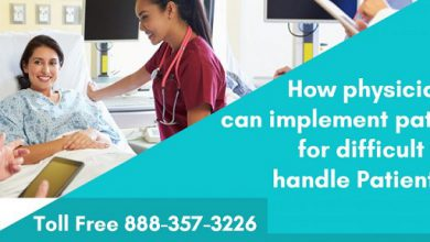How Physicians Can Implement Patient Care For Difficult To Handle Patients?