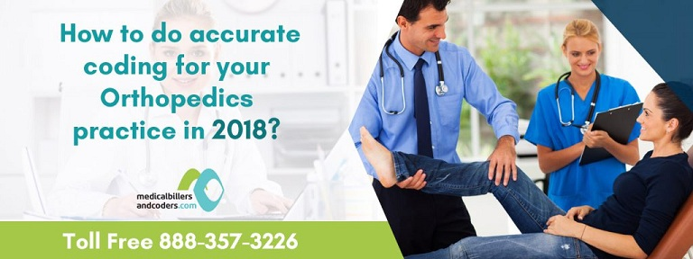 How To Do Accurate Coding For Your Orthopedics Practice In 2018?