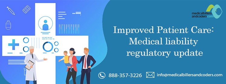Improved Patient Care: Medical liability regulatory update