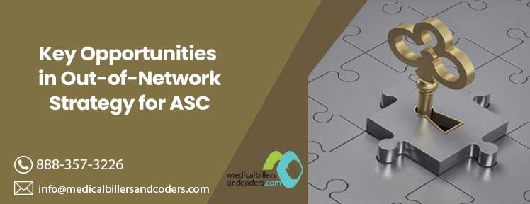 Key Opportunities in out-of-network strategy for ASC