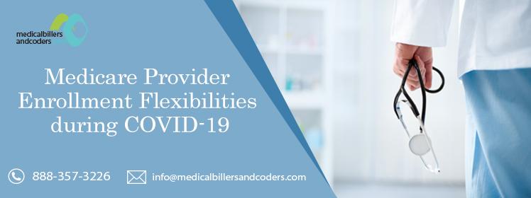 Medicare Provider Enrollment Flexibilities during COVID-19