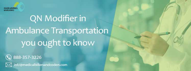 QN Modifier in Ambulance Transportation – you ought to know