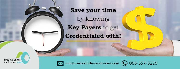 save-your-time-by-knowing-key-payers-to-get-credentialed-with