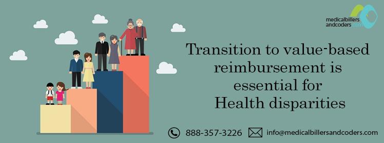 Transition to value-based reimbursement is essential for Health disparities