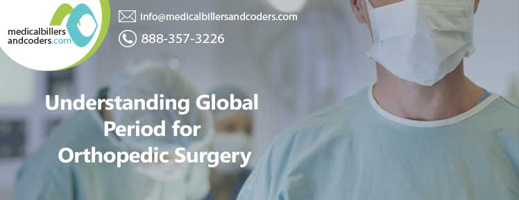 Understanding Global Period for Orthopedic Surgery