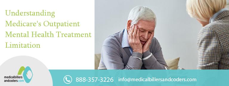 Understanding Medicare's Outpatient Mental Health Treatment Limitation
