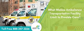 What-Makes-Ambulance-Transportation-Facility-Limit-to-Provide-Care