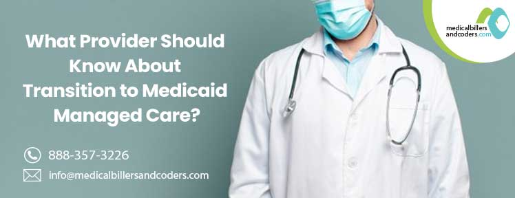 what-provider-should-know-about-transition-to-medicaid-managed-care