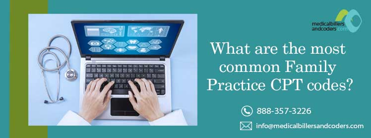 What are the most common Family Practice CPT codes?