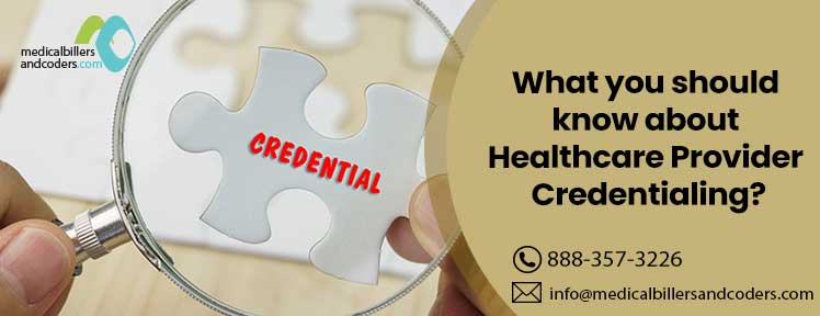 What you should know about Healthcare Provider Credentialing?
