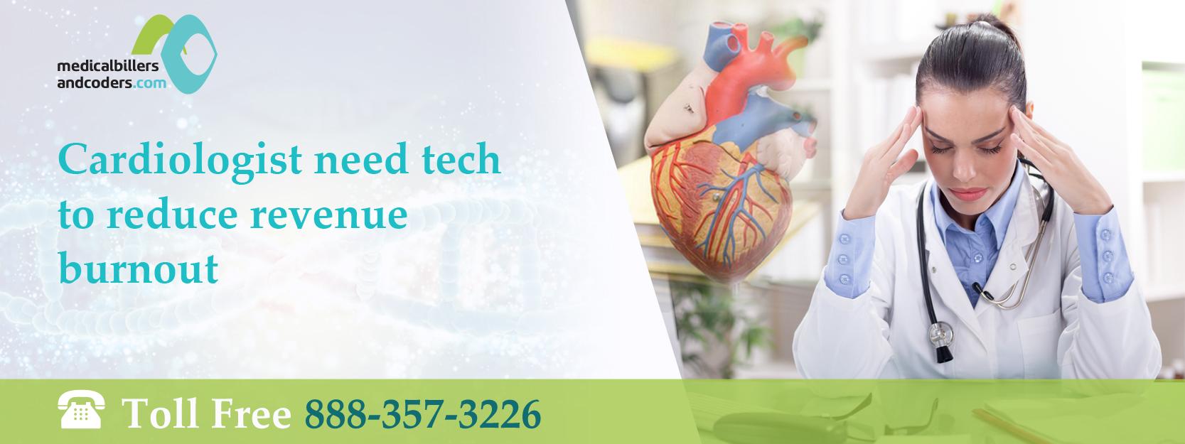 Cardiology Revenue Burnout  Cardiology Technology