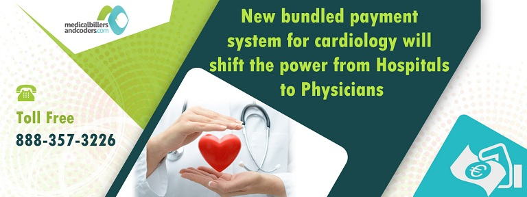 New Bundled Payment System For Cardiology Will Shift The Power From Hospitals To Physicians
