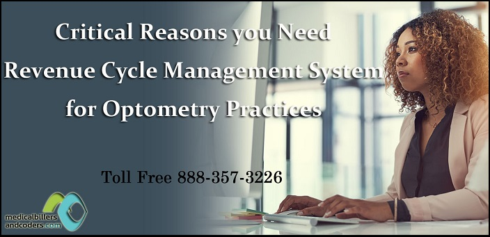Critical Reasons you Need Revenue Cycle Management System for Optometry Practices