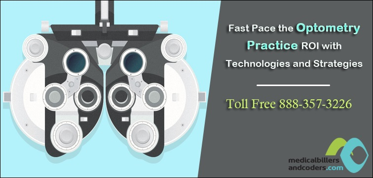 Fast Pace the Optometry Practice ROI with Technologies and Strategies