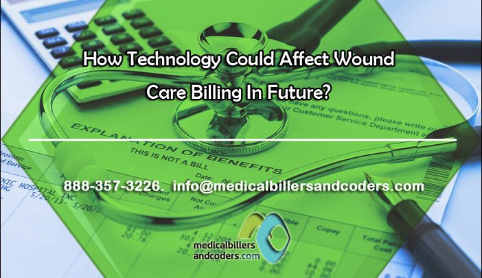 How Technology Could Affect Wound Care Billing In Future