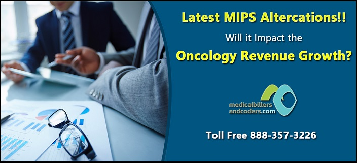 Latest MIPS Altercations!! Will It Impact The Oncology Revenue Growth?