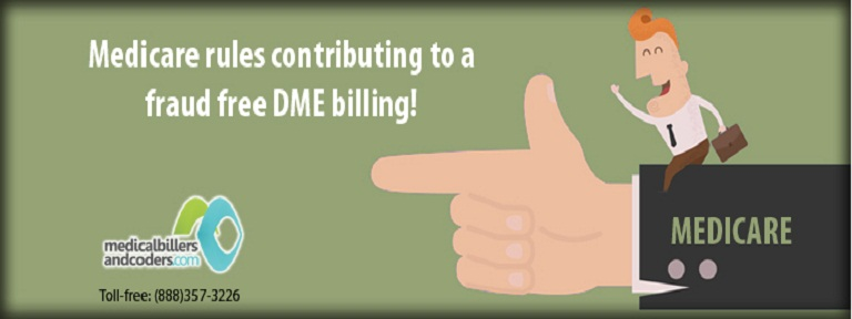 Medicare Rules Contributing to a Fraud Free DME Billing!