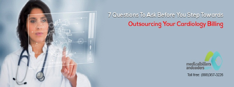 7 Questions to Ask Before You Step Towards Outsourcing Your Cardiology Billing