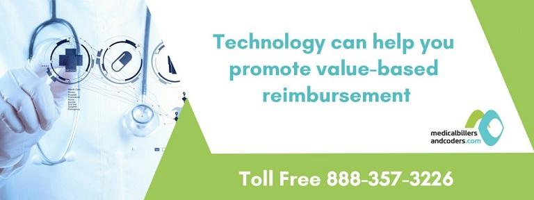 Technology can help you Promote Value-based Reimbursement