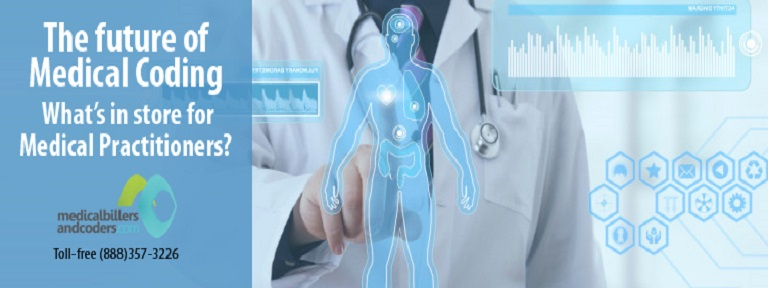 The future of Medical Coding – What's in store for Medical Practitioners?