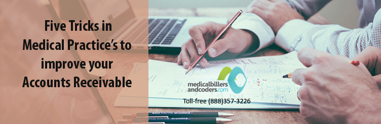 5 Tricks in Medical Practice's to improve your Accounts Receivable