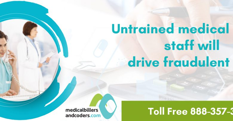 Untrained-medical-billing-staff-will-drive-fraudulent-risk
