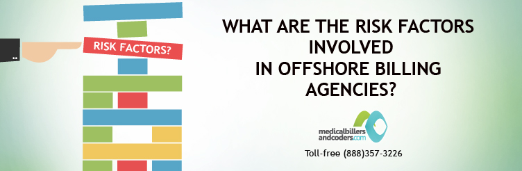 What are the Risk Factors Involved in Offshore Billing Agencies