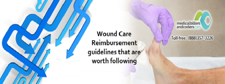 Wound Care Reimbursement guidelines that are worth following