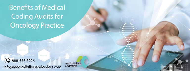 Benefits of Medical Coding Audits for Oncology Practice