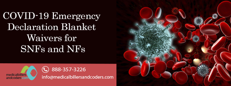COVID-19 Emergency Declaration Blanket Waivers for SNFs and NFs